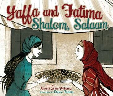 Yaffa and Fatima, Shalom, Salaam YAFFA & FATIMA SHALOM SALAAM [ Fawzia Gilani-Williams ]