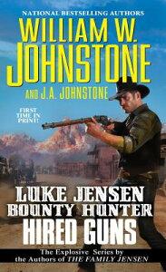 Hired Guns HIRED GUNS (Luke Jensen Bounty Hunter) [ William W. Johnstone ]