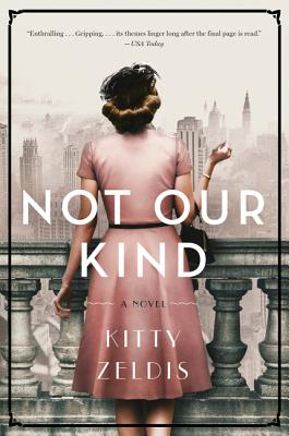 Not Our Kind NOT OUR KIND [ Kitty Zeldis ]