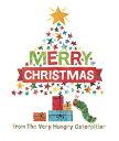 MERRY CHRISTMAS VERY HUNGRY CATERPILLAR [ ERIC CARLE ]