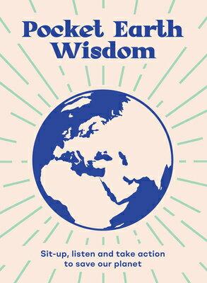 洋書, COMPUTERS & SCIENCE Pocket Earth Wisdom: Sit-Up, Listen and Take Action to Save Our Planet PCKT EARTH WISDOM Hardie Grant