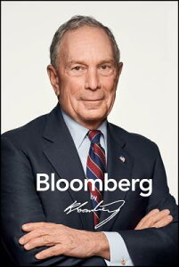 Bloomberg by Bloomberg, Revised and Updated BLOOMBERG BY BLOOMBERG REV & U [ Michael R. Bloomberg ]