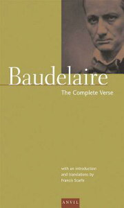 Charles Baudelaire: The Complete Verse CHARLES BAUDELAIRE THE COMP VE (Anvil Editions) [ Charles Baudelaire ]