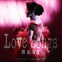 Love Songs BEST [ 坂本冬美 ]
