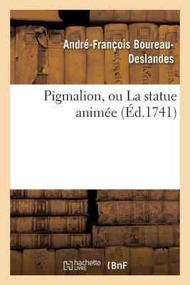 洋書, FICTION & LITERTURE Pigmalion, Ou La Statue Animee Pigmalion, Ou La Statue Anima(c)E FRE-PIGMALION OU LA STATUE ANI Litterature Boureau-Deslandes-A-F