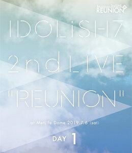 アイドリッシュセブン 2nd LIVE「REUNION」 DAY1【Blu-ray】