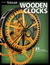 Wooden Clocks: 31 Favorite Projects & Patterns WOODEN CLOCKS (Best of Scroll Saw Woodworking & C...