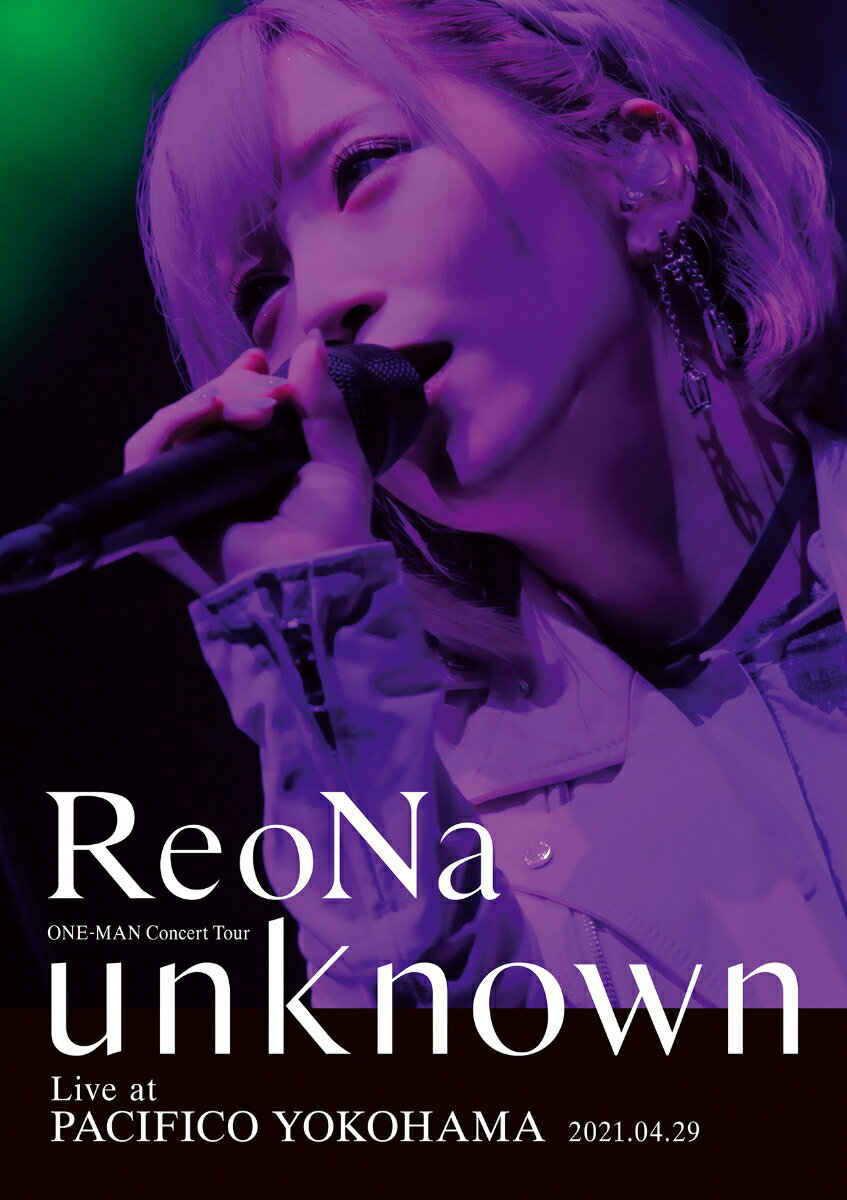 """ReoNa ONE-MAN Concert Tour """"unknown"""" Live at PACIFICO YOKOHAMA(初回生産限定盤 DVD+CD)"""
