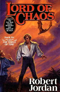 Lord of Chaos: Book Six of 'the Wheel of Time' LORD OF CHAOS (Wheel of Time, 6) [ Robert Jordan ]