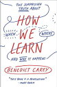 How We Learn: The Surprising Truth about When, Where, and Why It Happens HOW WE LEARN [ Benedict ...