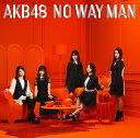 NO WAY MAN (初回限定盤 CD+DVD Type-C) [ AKB48 ]