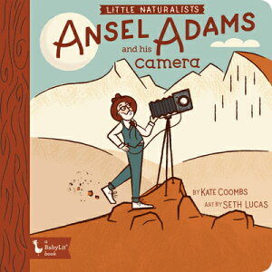 Little Naturalists: Ansel Adams and His Camera LITTLE NATURALISTS ANSEL ADAMS [ Kate Coombs ]