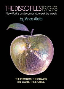 The Disco Files 1973-78: New York's Underground, Week by Week DISCO FILES 1973-78 [ Vince Aletti ]