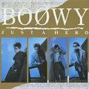 【楽天ブックスならいつでも送料無料】JUST A HERO(Blu-spec CD) [ BOOWY ]