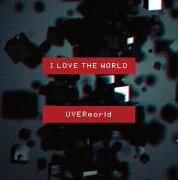 I LOVE THE WORLD (初回限定盤 CD+DVD)