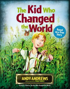 The Kid Who Changed the World KID WHO CHANGED THE WORLD [ Andy Andrews ]