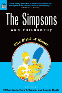The Simpsons and Philosophy: The D'Oh! of Homer SIMPSONS & PHILOSOPHY (Popular Culture & Philosophy) [ William Irwin ]