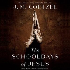 The Schooldays of Jesus SCHOOLDAYS OF JESUS D [ J. M. Coetzee ]