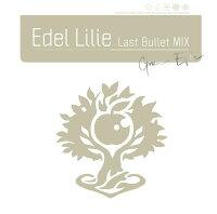 Edel Lilie(Last Bullet MIX)【通常盤C(グラン・エプレver.)】