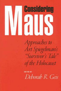 "Considering Maus: Approaches to Art Spiegelman's ""survivor's Tale"" of the Holocaust CONSIDERING MAUS [ Deborah R. Geis ]"