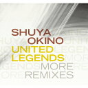 UNITED LEGENDS MORE REMIXES [ 沖野修也 ]