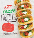 Eat More Tortillas EAT MORE TORTILL...