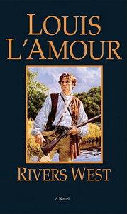 Rivers West RIVERS WEST REV/E (Talon and Chantry) [ Louis L'Amour ]