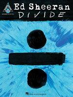 【輸入楽譜】エド・シーラン - ディバイド: ギター・レコード・ヴァージョン/TAB譜