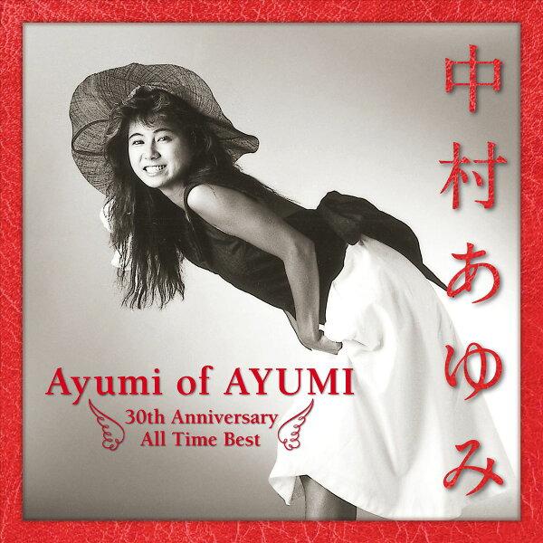 AyumiofAYUMI~30thAniversaryAllTimeBest 中村あゆみ