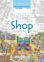 Bliss Shop Coloring Book: Your Pass...