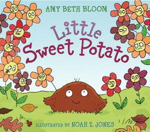 Little Sweet Potato LITTLE SWEET POTATO [ Amy Beth Bloom ]
