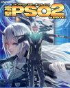 電撃ファンタシースターオンライン2 for EPISODE 2