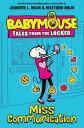 Miss Communication MISS COMMUNICATION (Babymouse Tales from the Locker) [ Jennifer L. Holm ]