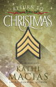 Return to Christmas: A Contemporary Novel RETURN TO XMAS [ Kathi Macias ]