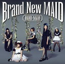 Brand New MAID (Type-B CD) [ BAND-MAID ]