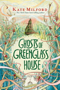 Ghosts of Greenglass House GHOSTS OF GREENGLASS HOUSE (Greenglass House) [ Kate Milford ]