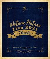 Wataru Hatano Live 2021 -Thanks- Live BD【Blu-ray】