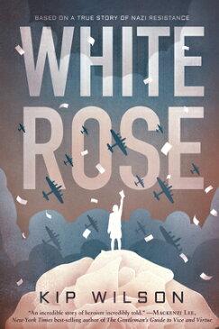 White Rose WHITE ROSE [ Kip Wilson ]