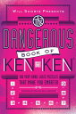 Will Shortz Presents the Dangerous Book of Kenken: 100 Very Hard Logic Puzzles That Make You Smar...