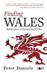 Finding Wales: Reflections of Returning Exiles FINDING WALES [ Peter Daniels ]