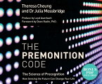 The Premonition Code: The Science of Precognition, How Sensing the Future Can Change Your Life PREMONITION CODE D [ Theresa Cheung ]