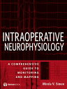 【送料無料】Intraoperative Clinical Neurophysiology: A Comprehensive Guide to Monitoring and Mapping [ Mirela V. Simon ]