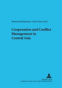 Cooperation and Conflict Management in Central Asia COOPERATION & CONFLICT MGMT IN (Schriften Zur Internationalen Entwicklungs- Und Umweltforsch) [ Reimund Seidelmann ]