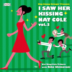 I Saw Her Kissing Nat Cole vol.3 〜with Riko Shimatani〜画像
