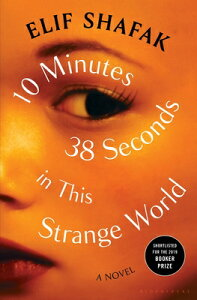 10 Minutes 38 Seconds in This Strange World 10 MINUTES 38 SECONDS IN THIS [ Elif Shafak ]