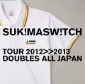 """スキマスイッチ TOUR2012-2013 """"DOUBLES ALL JAPAN"""""""