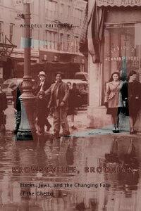 Brownsville, Brooklyn: Blacks, Jews, and the Changing Face of the Ghetto BROWNSVILLE BROOKLYN (Historical Studies of Urban America) [ Wendell E. Pritchett ]