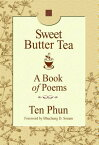 Sweet Butter Tea: A Book of Poems SWEET BUTTER TEA [ Ten Phun ]