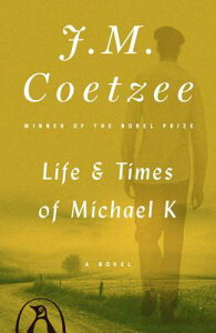 Life & Times of Michael K LIFE & TIMES OF MICHAEL K [ J. M. Coetzee ]