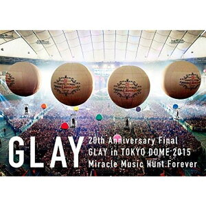 20th Anniversary Final GLAY in TOKYO DOME 2015 …